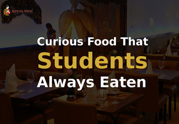Curious Food That Students Always Eaten